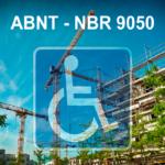 ABNT NBR 9050 - Acessibilidade na construção civil